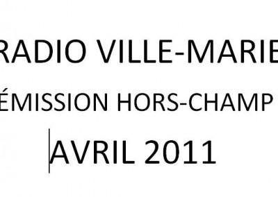 entrevue à l'émission «Hors-champ» (radio Ville-Marie, avril 2011)